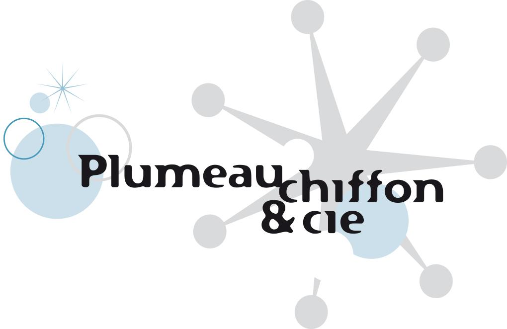 Plumeau, Chiffon et compagnie